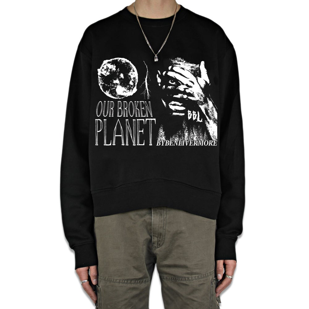 Image of Our Broken Planet Sweatshirt