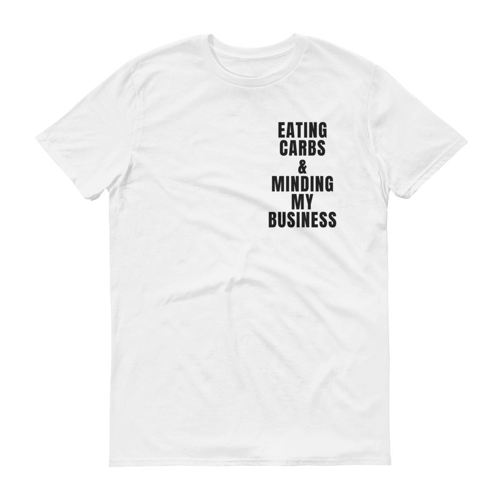 Image of Eating Carbs & Minding My Business T-Shirt