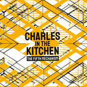Image of Charles in the Kitchen - The Fifth Mechanism TAPE