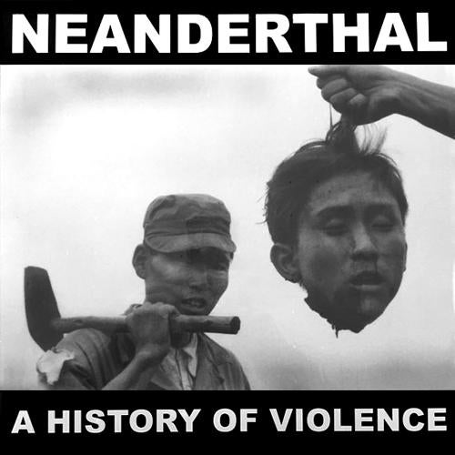 Image of Neanderthal - A History of Violence 12""