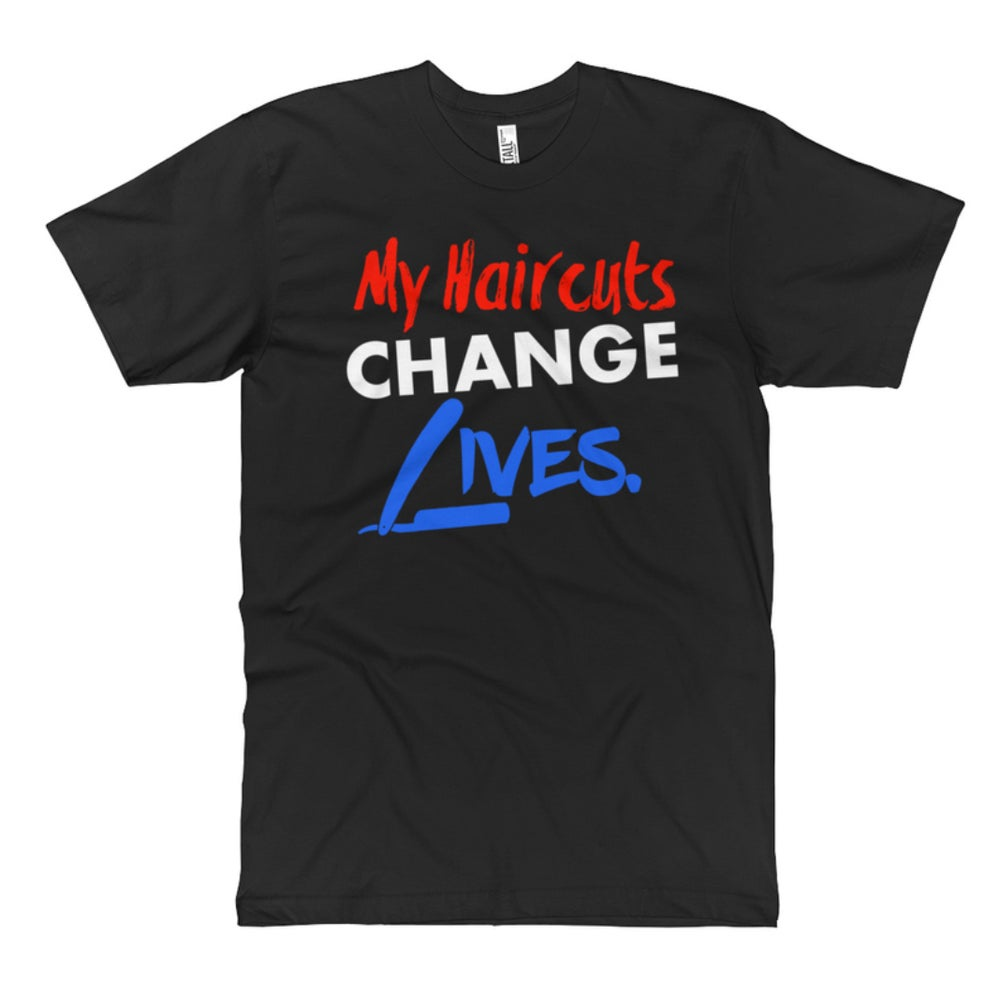 "Image of ""My Haircuts Change Lives"" T-shirt!"