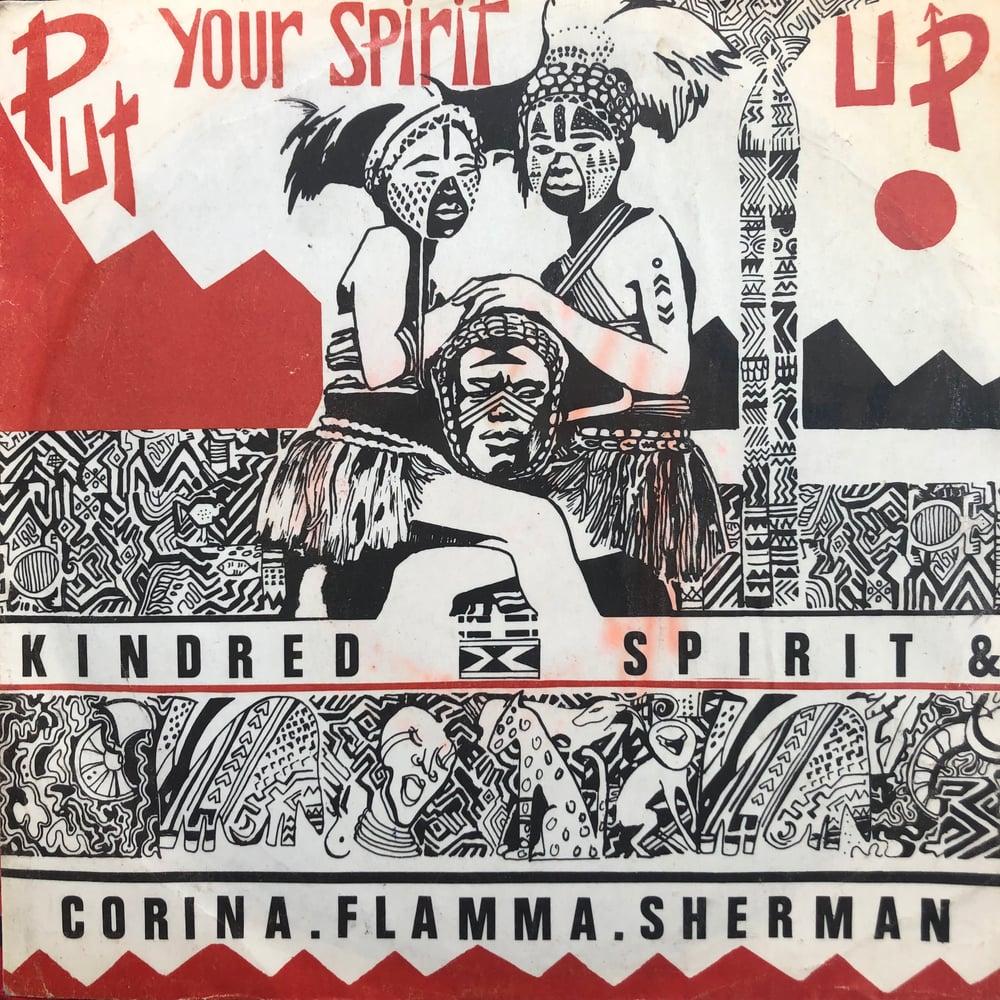 Image of Kindred Spirit & Corina Flamma Sherman - Put Your Spirit Up