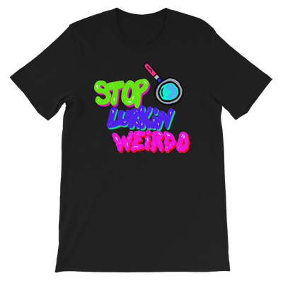 Image of Stop Lurkin Weirdo Black Shirt