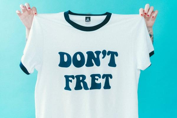 Image of Don't Fret ringer (BLUE)