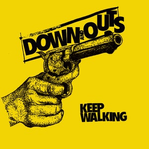 "Image of Down And Outs - Keep Walking 7"" (yellow vinyl)"