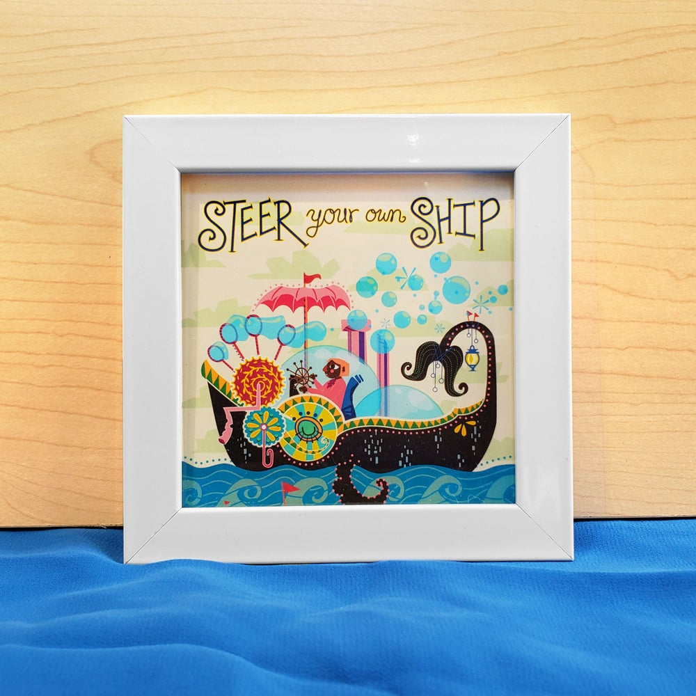 Image of Steer Your Own Ship Print