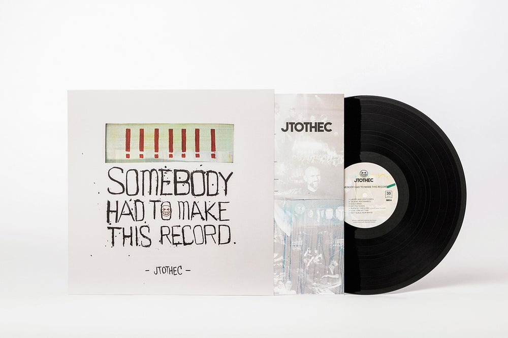 Image of JTOTHEC - Somebody Had To Make This Record (LP)