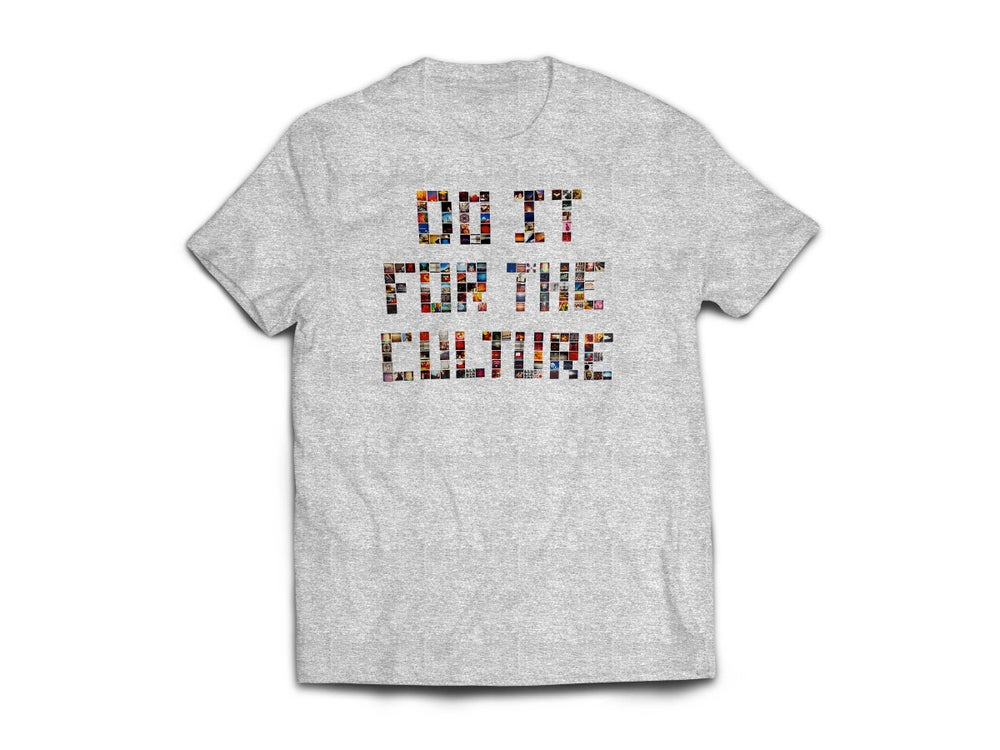 """Image of Adult Grey """"Do IT FoR ThE CuLTuRe"""" Tee"""