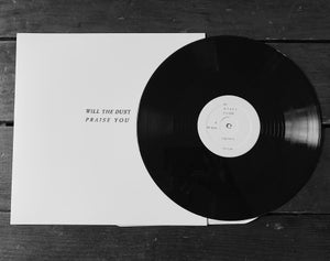 Image of Will The Dust Praise You 12""