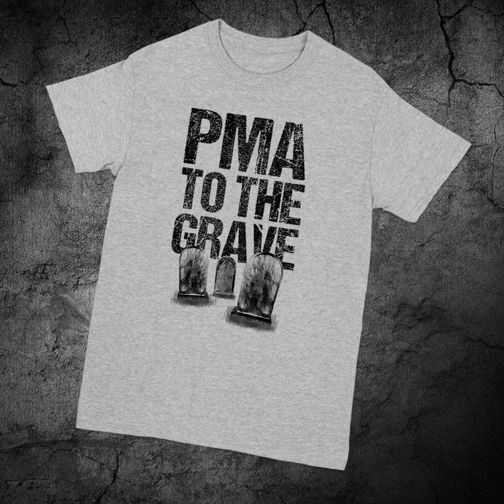 Image of PMA TO THE GRAVE (GRAY) T-SHIRT