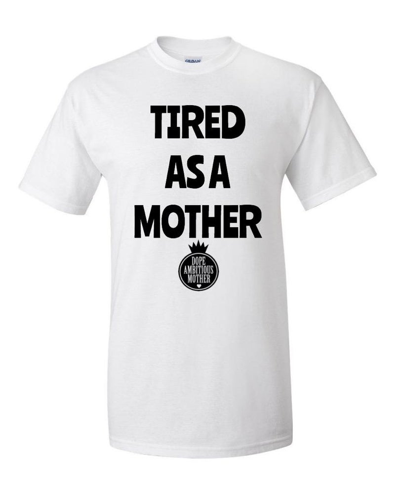 Image of Tired As A Mother