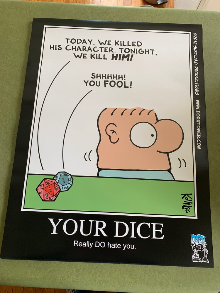 Image of Special Your Dice Really Do Hate You Poster