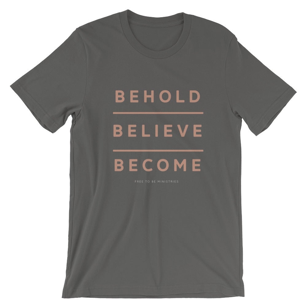 Image of Behold Believe Become Tee