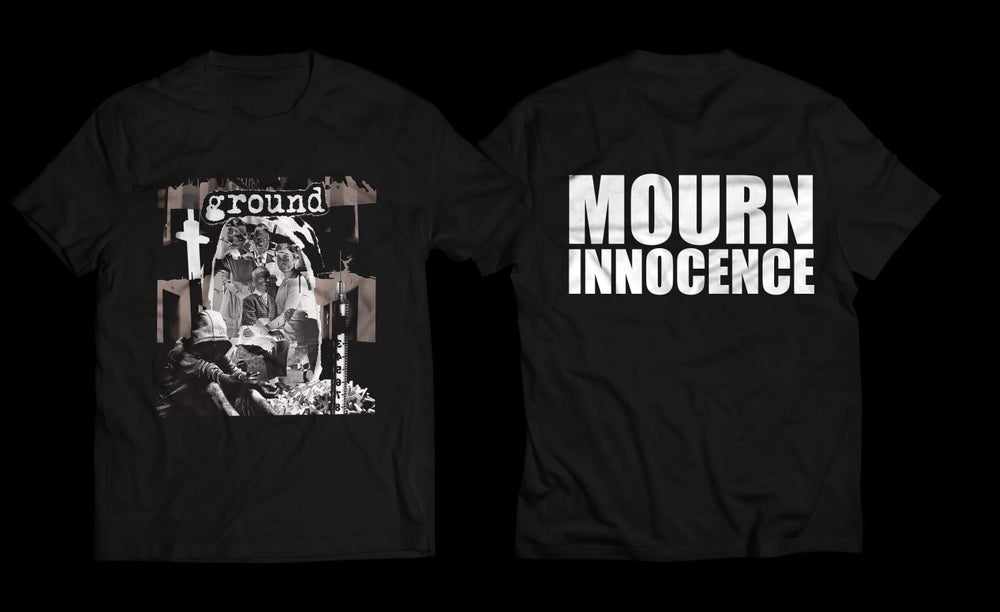 Image of GROUND MOURN INNOCENCE T SHIRT (IN STOCK)