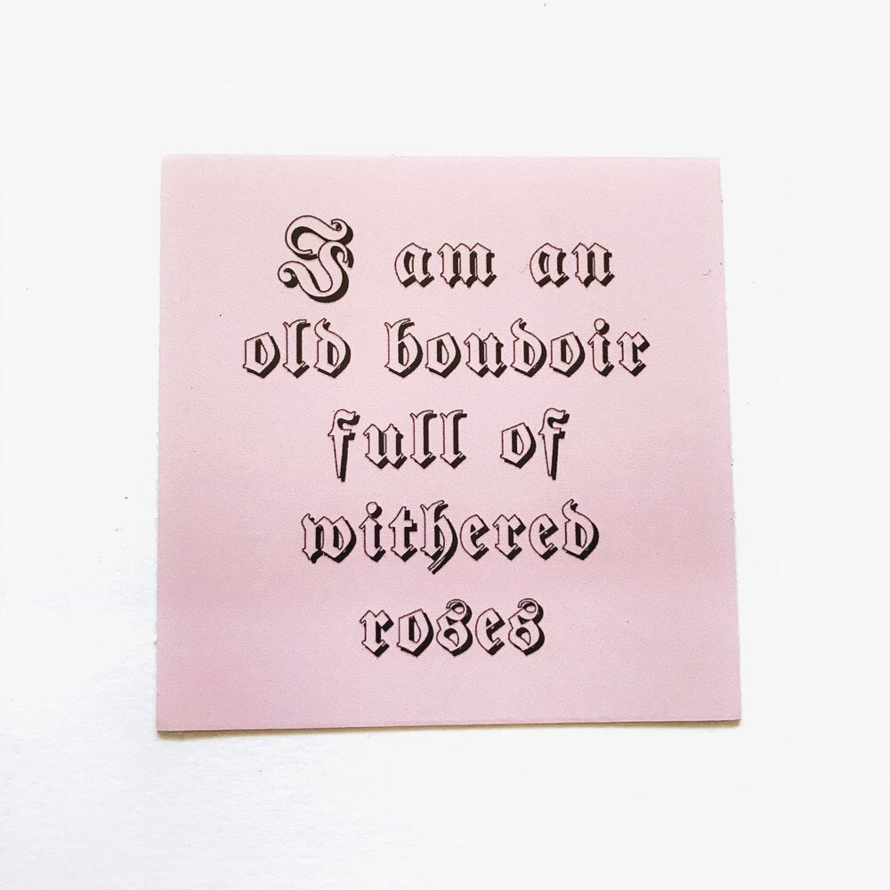 Image of I Am An Old Boudoir Full Of Withered Roses die cut sticker
