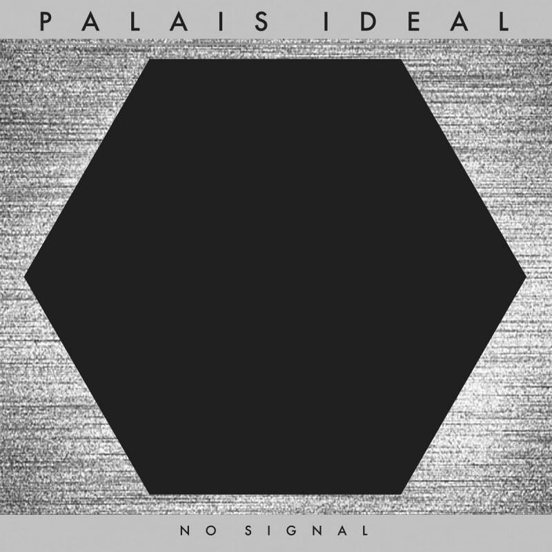 Image of PALAIS IDEAL – NO SIGNAL