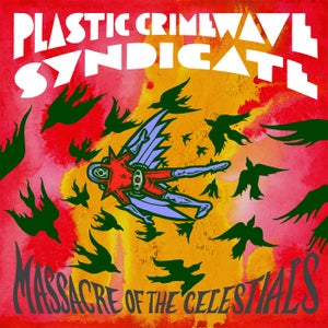 Image of Plastic Crimewave Syndicate - Massacre Of The Celestials  CARDINAL FUZZ SOLD OUT