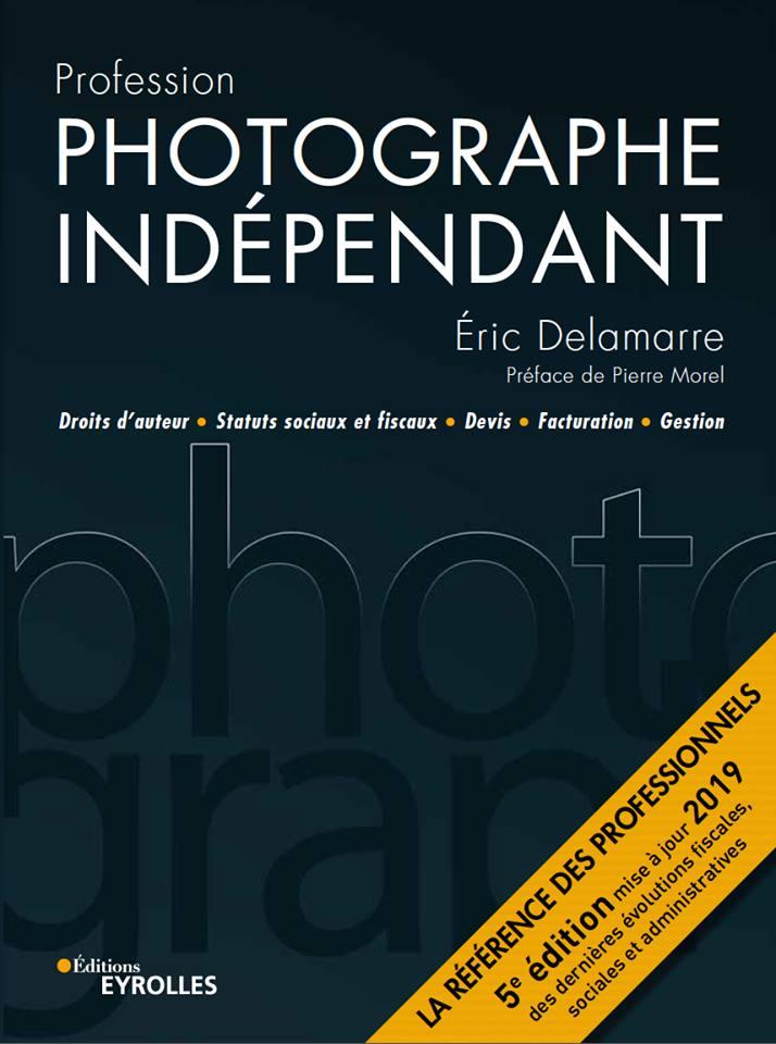 Image of Profession photographe indépendant d'ERIC DELEMARRE 5 ème EDITION PRE COMMANDE