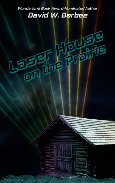 Image of Laser House on the Prairie, by David W. Barbee