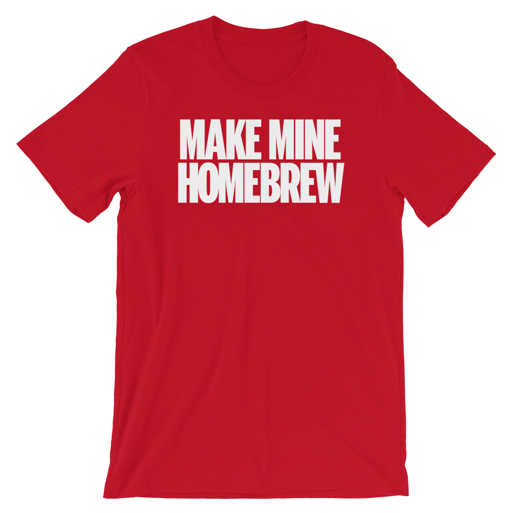 Image of Make Mine Homebrew t-shirt