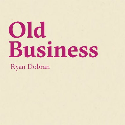 Image of Ryan Dobran - Old Business