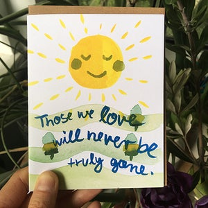 Image of Those we love will never be truly gone... /Celebration of Life & Loss Card