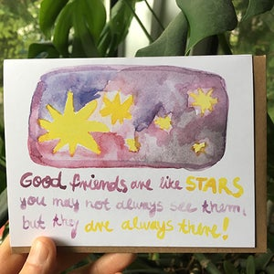 Image of Good friends are like stars, you may not always see them, but they are always there. Card
