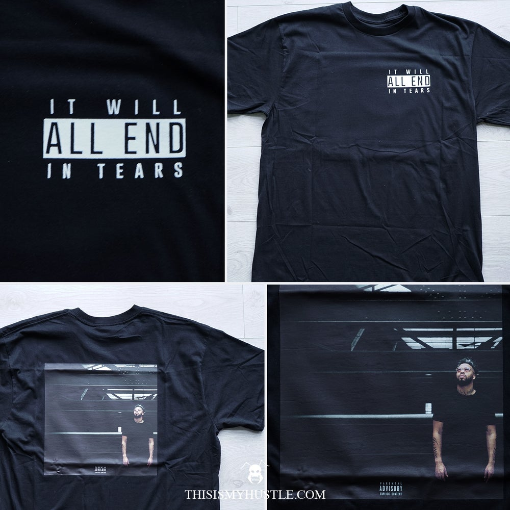 Image of It Will All End In Tears T-Shirt