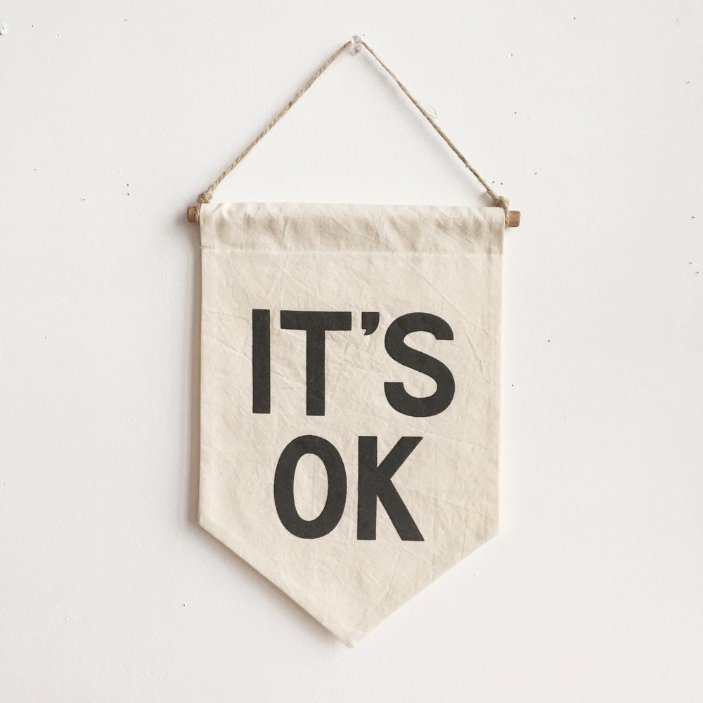 Image of IT'S OK Banner / small, printed