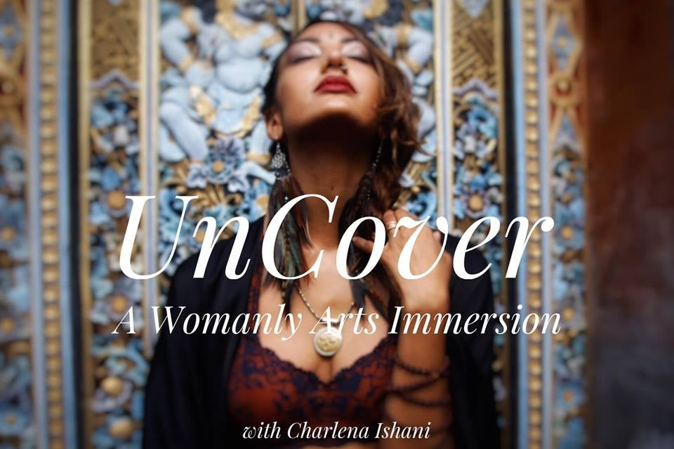 Image of Uncover: A 2 day Womanly Arts Immersion