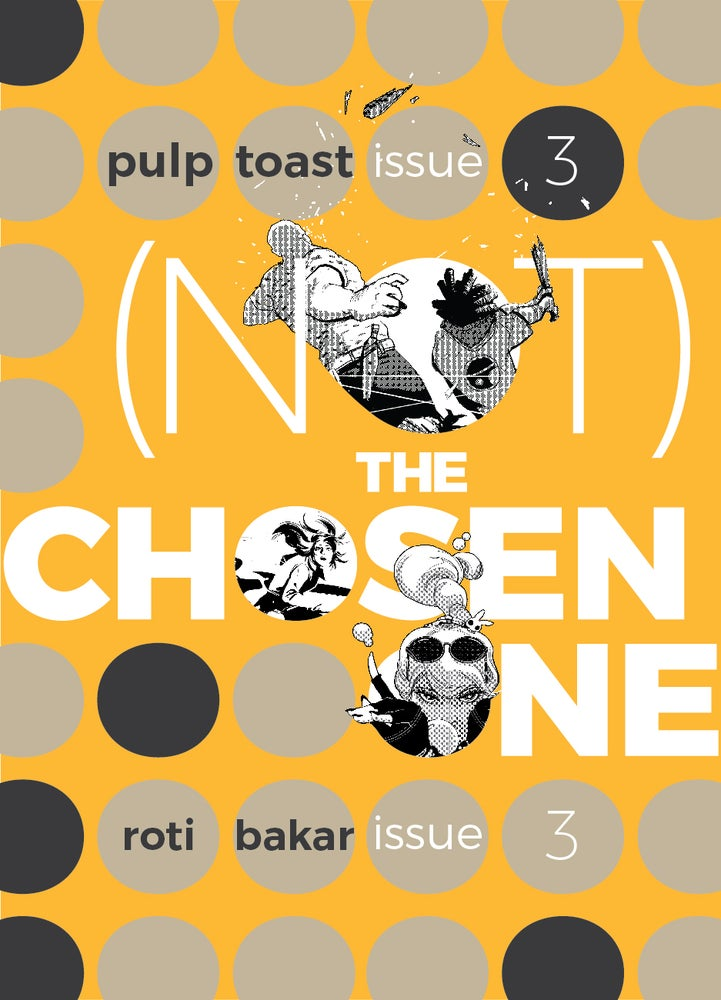 Image of Pulp Toast / Roti Bakar Issue #3: (Not) The Chosen One