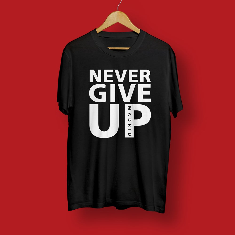 NEVER GIVE UP Tee - Madrid 2019