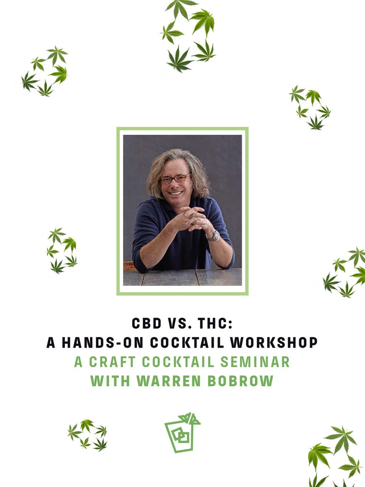 Image of CBD VS. THC: HANDS-ON COCKTAIL WORKSHOP & SEMINAR WITH WARREN BOBROW