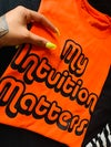 My Intuition Matters Tee