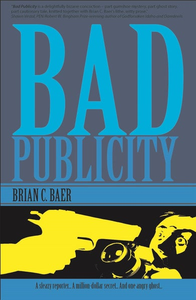 Image of Bad Publicity by Brian C. Baer