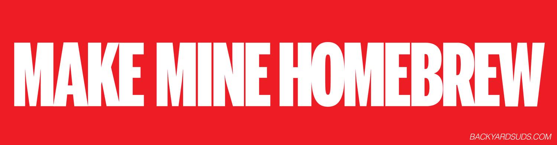 Image of Make Mine Homebrew bumper sticker