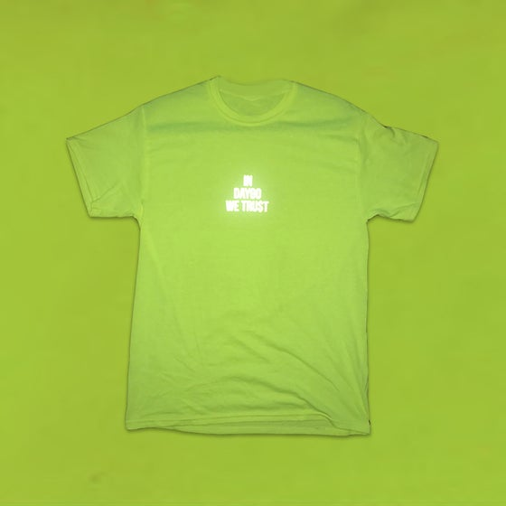 Image of IN DAYGO WE TRU$T (NEON TEE + 3M LOGO)