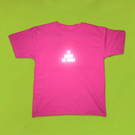 Image of IN DAYGO WE TRU$T (HOT PINK TEE + 3M LOGO)