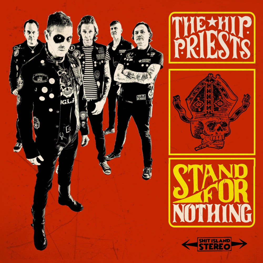 Image of The Hip Priests - Stand for Nothing LP or CD