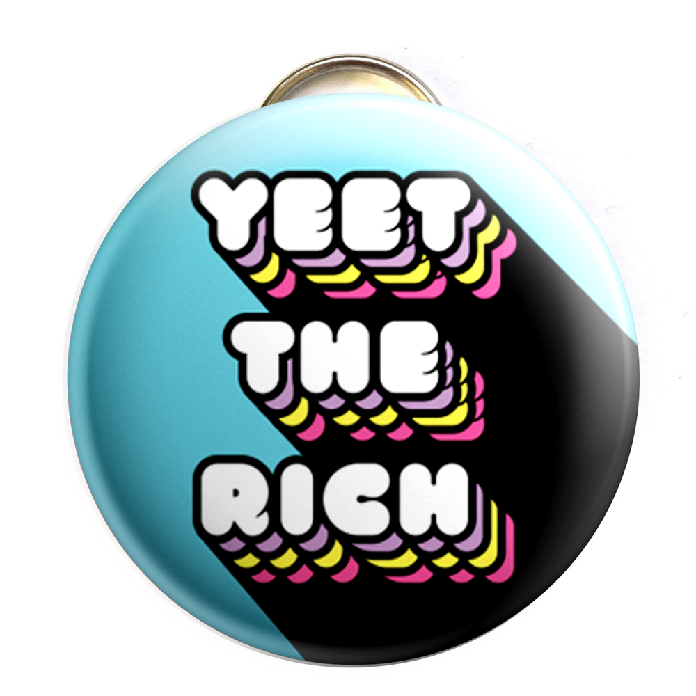 Image of Yeet the Rich Bottle Opener/Button
