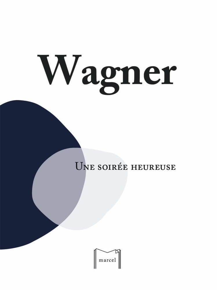 Image of Une soirée heureuse, Richard Wagner