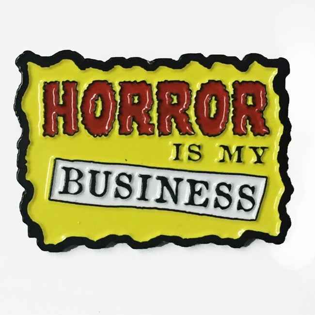 Image of Horror is My Business Enamel Pin by Bloodbath Products