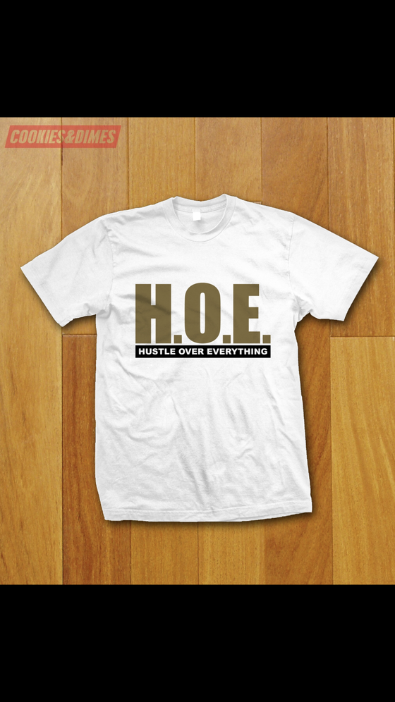Image of H.O.E. (Hustle Over Everything)