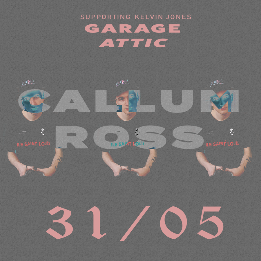 Image of Callum Ross @ The Garage Attic / 31st May