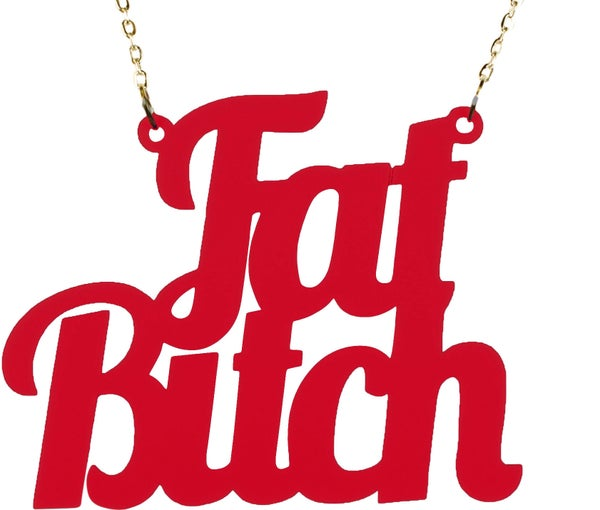 Fat Bitch Necklace - Black Heart Creatives