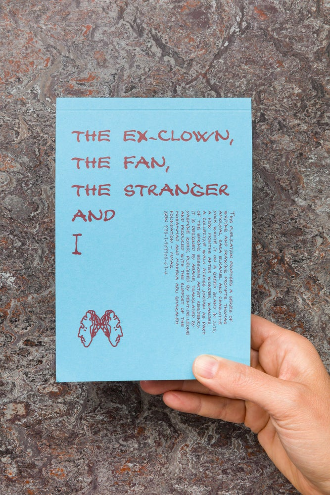 Image of The Ex-Clown, the Fan, the Stranger and I  <br>— Thomas Amouyal, Sara Elkamel and Charlotte York
