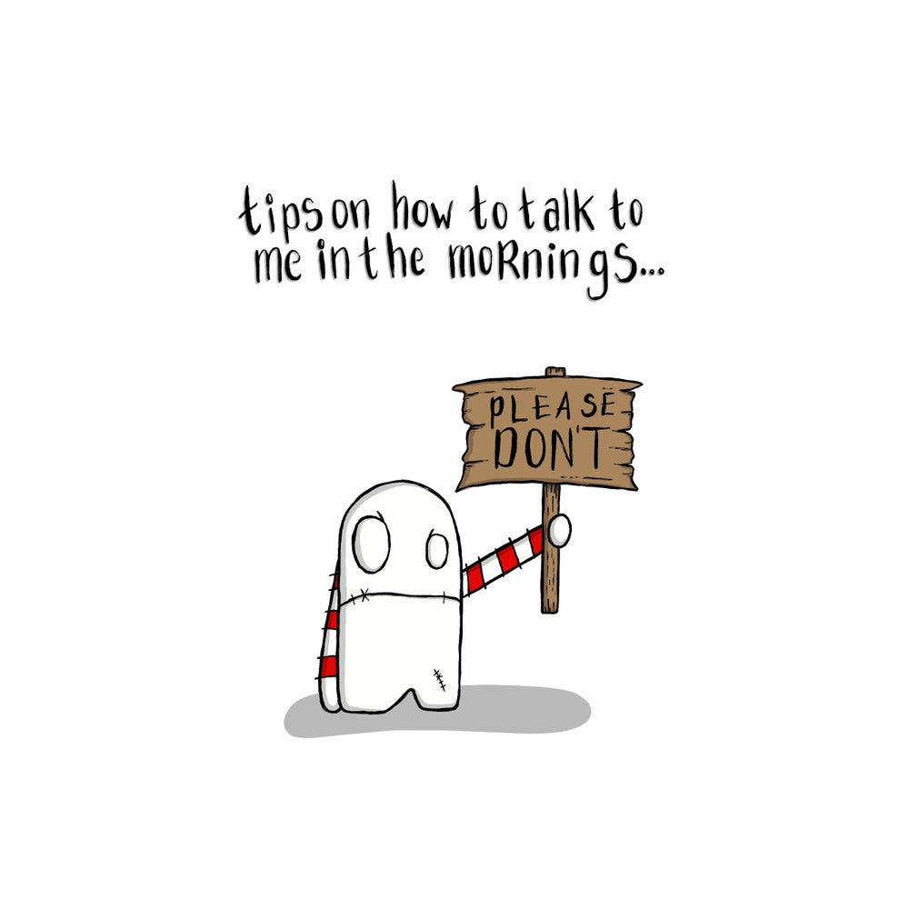 Image of How to talk to me in the morning...