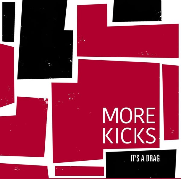 Image of More Kicks - Its a Drag 7 inch