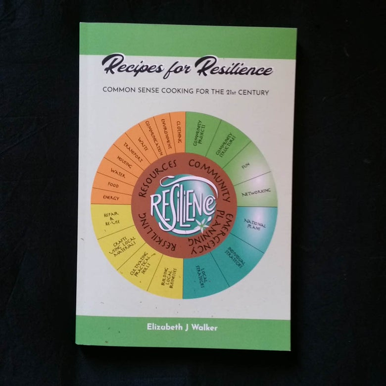 Image of Recipes for Resilience - common sense cooking for the 21st century