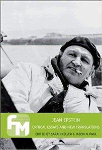 Image of Jean Epstein: Critical Essays and New Translations, edited by Sarah Keller & Jason N. Paul